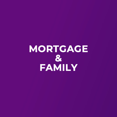 Mortgage and Family